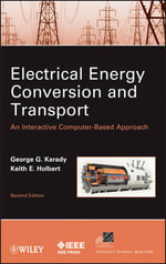 Electrical Energy Conversion and Transport : An Interactive Computer-Based Approach - George G. Karady