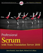 Professional Scrum with Team Foundation Server 2010 - Steve Resnick