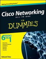 Cisco Networking All-in-One For Dummies - Edward Tetz