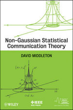 Non-Gaussian Statistical Communication Theory : IEEE Series on Digital & Mobile Communication - David Middleton