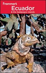 Frommer's Ecuador & the Galapagos Islands : Frommer's Complete Guides - Eliot Greenspan
