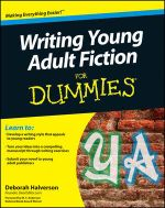 Writing Young Adult Fiction for Dummies : For Dummies - Deborah Halverson