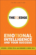 The EQ Edge : Emotional Intelligence and Your Success - Steven J. Stein