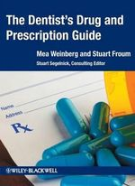 The Dentist's Drug and Prescription Guide - Mea A. Weinberg