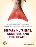Dietary Nutrients, Additives and Fish Health : United States Aquaculture Society series - Cheng-Sheng Lee