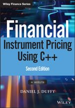 Financial Instrument Pricing Using C++ : The Wiley Finance Series - Daniel J. Duffy