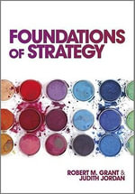 Foundations of Strategy - Robert M. Grant