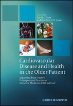 Cardiovascular Disease and Health in the Older Patient : Expanded from Pathy's Principles and Practice of Geriatric Medicine, 5th Edition