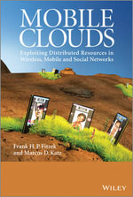 Mobile Clouds : Exploiting Distributed Resources in Wireless Networks - Frank H. P. Fitzek