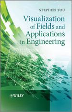 Visualization of Fields and Applications in Engineering - Stephen Tou