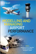 Modelling and Managing Airport Performance : Aerospace - Konstantinos Zografos