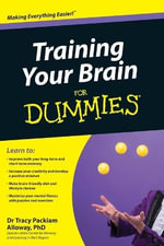 Training Your Brain For Dummies - Tracy Packiam Alloway