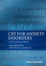 CBT for Anxiety Disorders : A Practitioner Book - Gregoris S. Simos