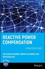 Reactive Power Compensation : A Practical Guide - Wolfgang Hofmann