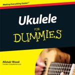 Ukulele For Dummies : For Dummies (Lifestyles Paperback) - Alistair Wood