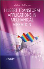 Hilbert Transform Applications in Mechanical Vibration - Michael Feldman