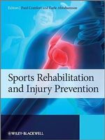 Sports Rehabilitation and Injury Prevention : Training Techniques for Coaches, Personal Trainers...