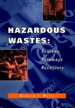 Hazardous Waste : Source, Pathways, Receptors - Richard J. Watts