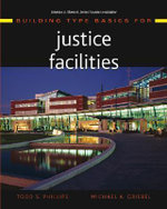 Building Type Basics for Justice Facilities : Building Type Basics (Wiley) - Todd S. Phillips