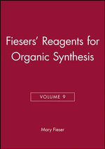 Reagents for Organic Synthesis : v. 9 - Mary Fieser