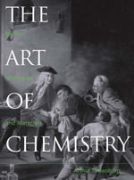 The Art of Chemistry : Myths, Medicines and Materials - A. Greenberg