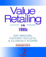 Value Retailing in the 1990's : Off-pricers, Factory Outlets and Closeout Stores - Packaged Facts Inc.
