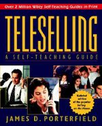 Teleselling : A Self-teaching Guide - James D. Porterfield