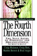 The Fourth Dimension : The Next Level of Personal and Organizational Achievement - Craig R. Hickman