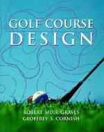Golf Course Design : Academy Editions - Robert Muir Graves