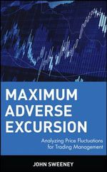 Maximun Adverse Excursion : Analyzing Price Fluctuations for Trading Management - John Sweeney