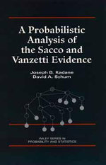 A Probabilistic Analysis of the Sacco and Vanzetti Evidence : Wiley Series in Probability and Statistics - Joseph B. Kadane