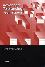 Advanced Tolerancing Techniques : Engineering Design and Automation - Hong-Chao Zhang