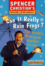 Can it Really Rain Frogs? : The World's Strangest Weather Events - Spencer Christian