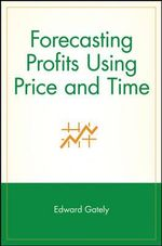 Forecasting Profits Using Price and Time : Wiley Trader's Exchange - Edward Gately