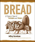 Bread : A Baker's Book of Techniques and Recipes - Jeffrey Hamelman