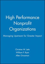Innovative Nonprofit Management : Managing Upstream for Greater Impact - Christine W. Letts
