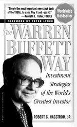 The Warren Buffett Way : Investment Strategies of the World's Greatest Investor - Robert G. Hagstrom