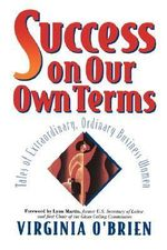 Success on Our Own Terms : Tales of Extraordinary Ordinary Women - Virginia O'Brien