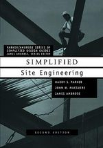 Simplified Site Engineering : Parker/Ambrose Series of Simplified Design Guides - Harry Parker