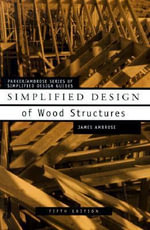 Simplified Design of Wood Structures : Parker/Ambrose Series of Simplified Design Guides - Harry Parker