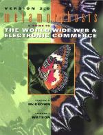 Metamorphosis : Guide to the World Wide Web and Electronic Commerce - Patrick G. McKeown