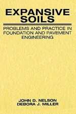 Expansive Soils : Problems and Practice in Foundation and Pavement Engineering - John D. Nelson