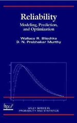 Reliability : Modeling, Prediction and Optimization - Wallace R. Blischke