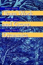 Team Work and Group Dynamics - G.L. Stewart