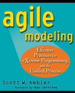 Agile Modeling : Effective Practices for EXtreme Programming and the Unified Process - Scott W. Ambler