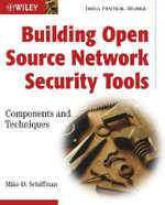 Building Open Source Network Security Tools : Components and Techniques - Mike Schiffman