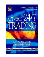 CNBC 24/7 Trading : Around the Clock, Around the World - Barbara Rockefeller