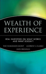 Wealth of Experience : Real Investors on What Works and What Doesn't - The Vanguard Group