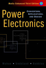 Power Electronics : Converters, Applications, and Design : 3rd Edition - Ned Mohan