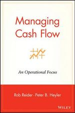 Managing Cash Flow : An Operational Focus - Rob Reider